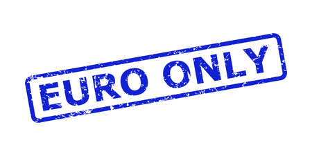Blue EURO ONLY seal stamp on a white background. Flat vector grunge stamp with EURO ONLY title is inside rounded rect frame. Watermark with grunge texture. Vektoros illusztráció