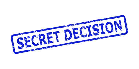 Blue SECRET DECISION seal stamp on a white background. Flat vector distress stamp with SECRET DECISION phrase is placed inside rounded rectangular frame. Imprint with distress surface.