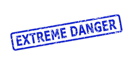 Blue EXTREME DANGER seal stamp on a white background. Flat vector scratched seal stamp with EXTREME DANGER text is placed inside rounded rectangular frame. Imprint with unclean style.