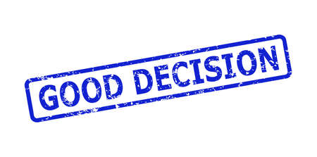 Blue GOOD DECISION seal stamp on a white background. Flat vector distress seal stamp with GOOD DECISION title is placed inside rounded rectangular frame. Imprint with distress texture.