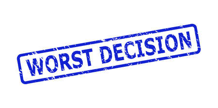 Blue WORST DECISION stamp seal on a white background. Flat vector scratched seal stamp with WORST DECISION message is inside rounded rectangular frame. Imprint with scratched style.
