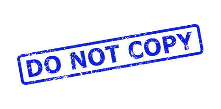 Blue DO NOT COPY seal stamp on a white background. Flat vector distress seal stamp with DO NOT COPY text is inside rounded rectangular frame. Watermark with grunge style.