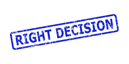 Blue RIGHT DECISION seal stamp on a white background. Flat vector grunge seal stamp with RIGHT DECISION caption is inside rounded rectangular frame. Rubber imitation with unclean surface.