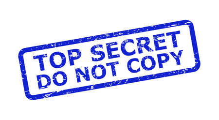 Blue TOP SECRET DO NOT COPY seal stamp on a white background. Flat vector grunge stamp with TOP SECRET DO NOT COPY title is inside rounded rect frame. Imprint with grunge style.