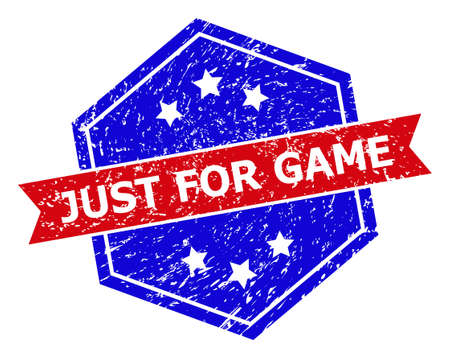 Hexagon JUST FOR GAME stamp seal. Flat vector red and blue bicolor scratched seal stamp with JUST FOR GAME message inside hexagon shape, ribbon is used also. Rubber imitation with grunge texture,