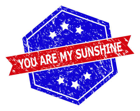 Hexagonal YOU ARE MY SUNSHINE stamp seal. Flat vector red and blue bicolor distress seal stamp with YOU ARE MY SUNSHINE tag inside hexagoanl form, ribbon is used. Imprint with grunge texture,