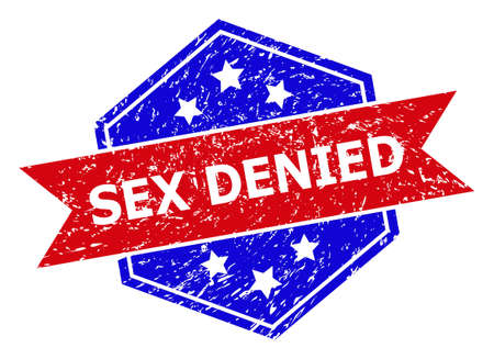 Hexagon SEX DENIED seal stamp. Flat vector red and blue bicolor scratched rubber stamp with SEX DENIED phrase inside hexagon form, ribbon is used. Watermark with corroded texture,