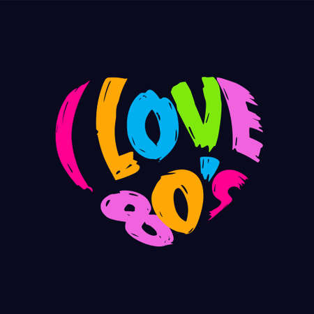 decade: I Love 80 Heart in words,Vintage style Illustration