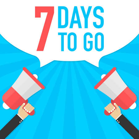 Male hand holding megaphone with 7 days to go speech bubble. Loudspeaker. Banner for business, marketing and advertising. Vector stock illustration.