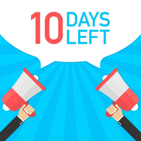 Male hand holding megaphone with 10 days to go speech bubble. Loudspeaker. Banner for business, marketing and advertising. Vector stock illustration.