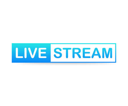Live Stream label on white background. Vector stock illustration