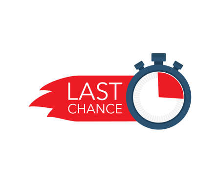 last chance and last minute offer with clock signs banners, business commerce shopping concept.