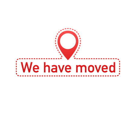 We've moved. Moving office sign. Clipart image isolated on white background. Vector stock illustration.