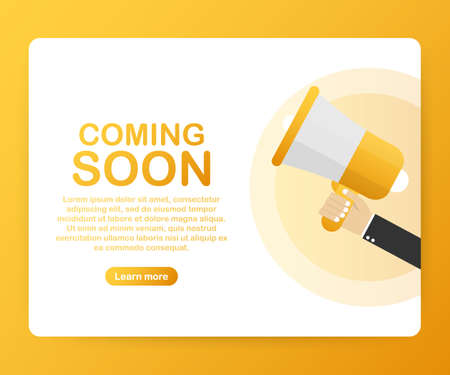 Hand holding megaphone - Coming soon. Vector stock illustration.