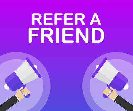 Megaphone Hand, business concept with text refer a friend. Vector stock illustration