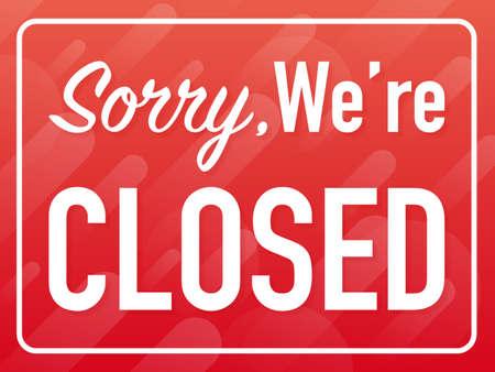 Désolé, nous sommes fermés signe suspendu sur fond blanc. Inscrivez-vous pour la porte. Illustration vectorielle de stock.