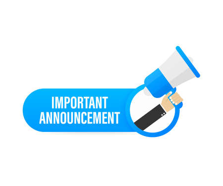 Hand holding megaphone - Important Announcement. Vector illustration.
