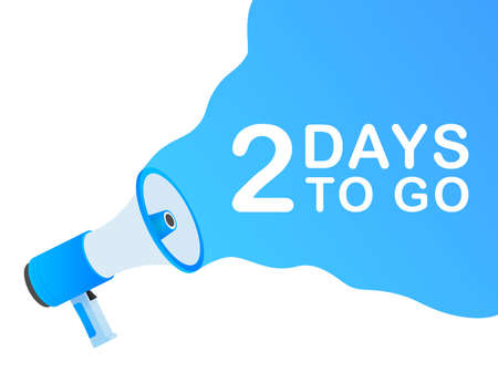 Male hand holding megaphone with 2 days to go speech bubble. Loudspeaker. Banner for business, marketing and advertising. Vector stock illustration.