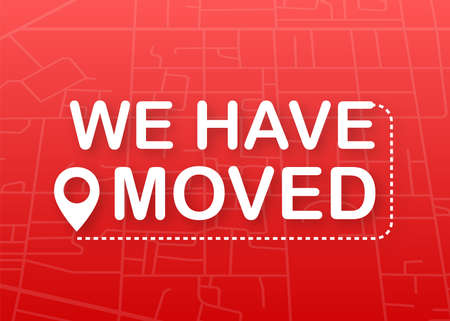 We have moved. Moving office sign. Clipart image isolated on red background. Vector stock illustration
