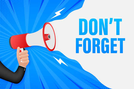 Hand Holding Megaphone with don't forget. Megaphone banner. Web design. Vector stock illustration