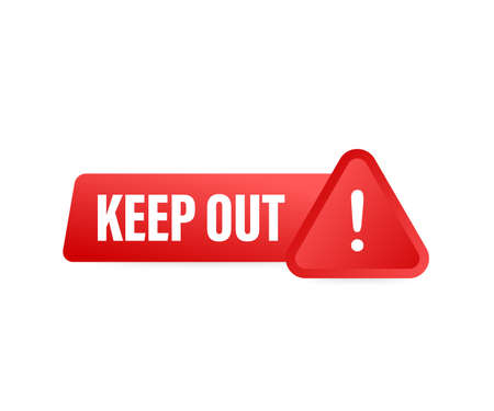 Keep out danger, great design for any purposes. Restriction icon. Security label. Vector stock illustration