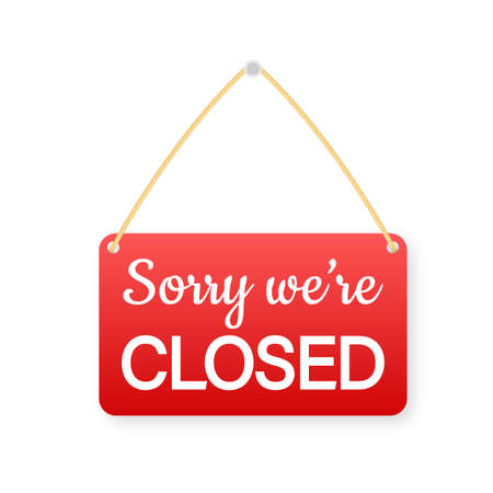 Sorry we are closed hanging sign on white background. Sign for door. Vector illustration