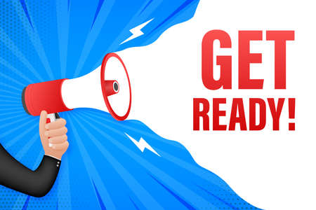 Hand Holding Megaphone with Get ready. Megaphone banner. Web design. Vector stock illustration.