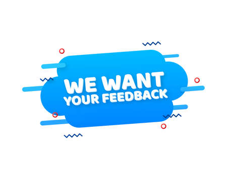 We want your feedback written on speech bubble. Advertising sign. Vector stock illustration. 矢量图像