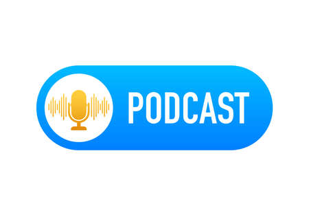 Podcast. Badge, icon, stamp, logo. Vector illustration.