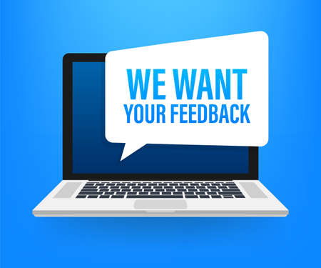 We want your feedback written on speech bubble. Advertising sign. Vector stock illustration. Ilustrace