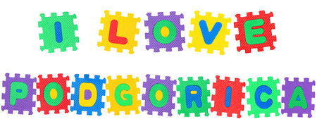 Message I Love Podgorica, from letters puzzle, isolated on white background.
