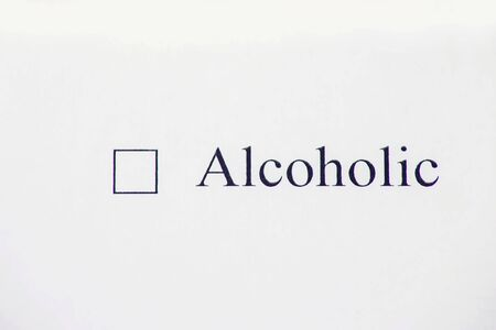 Checklist box - Alcoholic word. Check form and healthcare concept