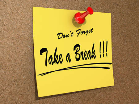 A note pinned to a cork board with the text Dont Forget Take a Break.