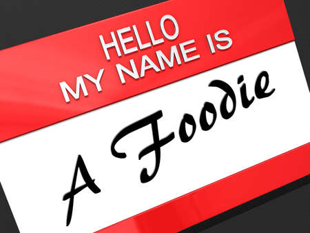 foodie: Hello My Name is A Foodie on a name tag.
