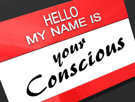 Hello My Name is Your Conscious on a name tag.
