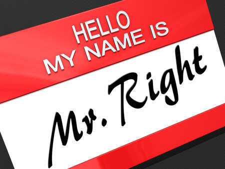 mr: Hello My Name is Mr Right on a name tag.