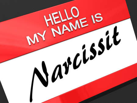 Hello My Name is  Narcissist  on a name tag