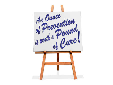 cure prevention: Art Easel on a white background with An ounce of prevention is worth a pound of cure