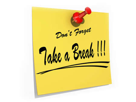 break: A note pinned to a cork board with the text Dont Forget Take a Break.