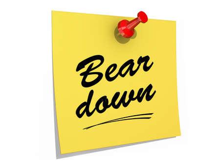 흰색 배경에 Bear Down 텍스트로 고정 된 메모.