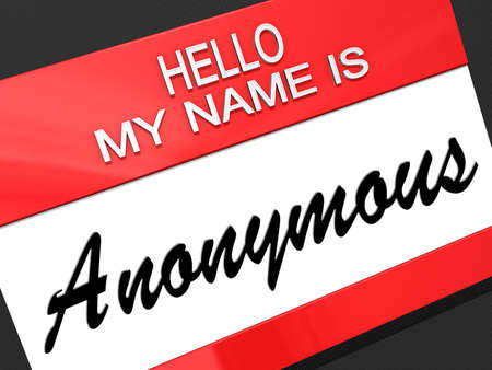 nametag: Hello my name is Anonymous on a nametag.