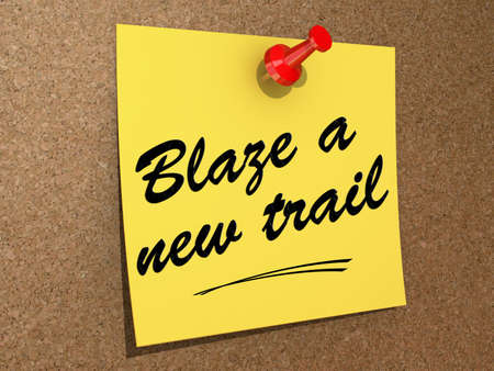 discover: A note pinned to a cork board with the text Blaze a New Trail.
