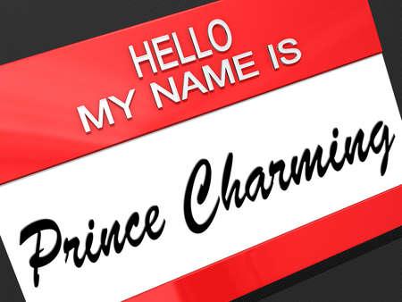 prince charming: Hello my name is Prince Charming on a nametag.