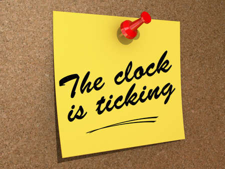 A note pinned to a cork board with the text The Clock Is Ticking.