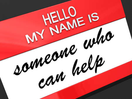 help: Hello my name is Someone Who Can Help on a nametag