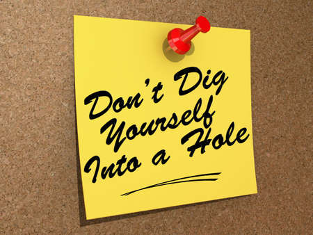 A note pinned to a cork board with the text Dont Dig Yourself Into a Hole.
