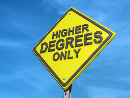 A yield road sign with Higher Degrees Only