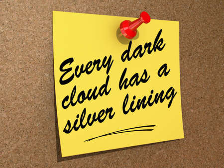 A note pinned to a cork board with the text Every Dark Cloud Has a Silver Lining Stock fotó - 19454844