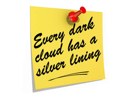 lining: A note pinned to a white background with the text Every Dark Cloud Has a Silver Lining  Stock Photo