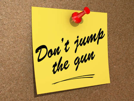 A note pinned to a cork board with the text Don't Jump the Gun. Stock Photo - 19454882